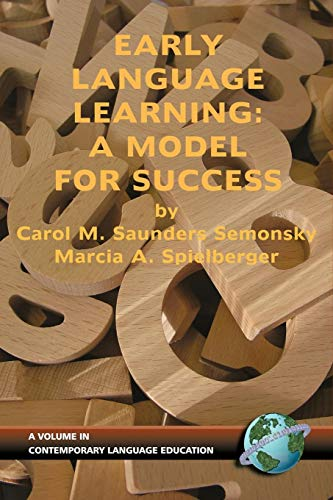Early Language Learning: A Model for Success (Contemporary Language Education)