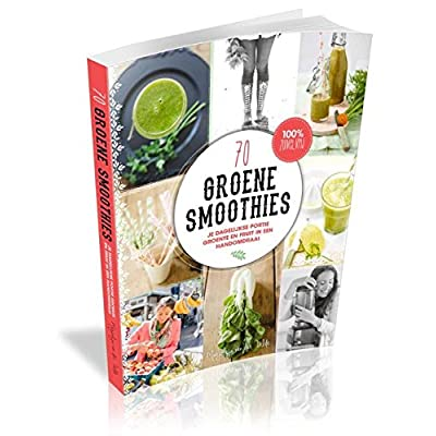 70 groene smoothies: Je dagelijkse portie groente en fruit in een handomdraai
