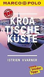 MARCO POLO Reiseführer Kroatische Küste Istrien, Kvarner: Reisen mit Insider-Tipps. Inkl. kostenloser Touren-App und Events&News