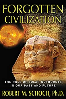 Forgotten Civilization: The Role of Solar Outbursts in Our Past and Future (English Edition) van [Schoch, Robert M. ]