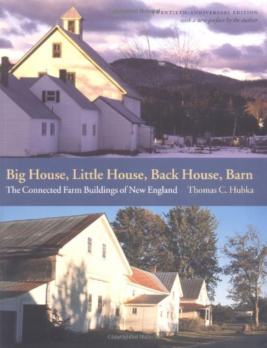 Big House, Little House, Back House Barn: The Connected Farm Buildings of New England