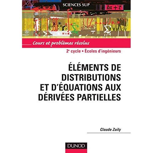Distributions et équations aux dérivées partielles : Cours et problèmes résolus