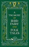 A Treasury of Irish Fairy and Folk Tales (Barnes & Noble Leatherbound Classic Collection)