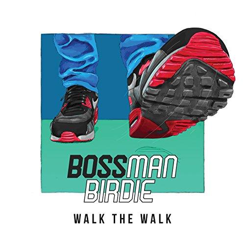 Walk The Walk [Explicit]