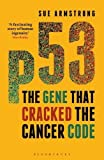 p53: The Gene that Cracked the Cancer Code