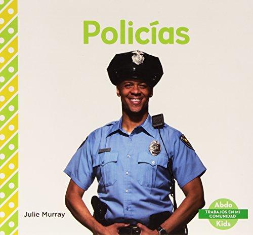 Policias (Abdo Kids: trabajos en mi comunidad)