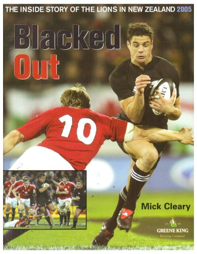 Blacked Out: The Inside Story of the Lions in New Zealand 2005 por Gareth Roberts