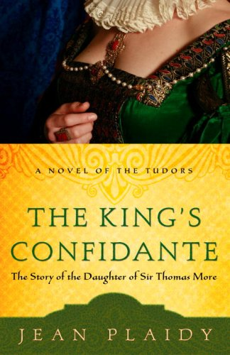 The King's Confidante: The Story of the Daughter of Sir Thomas More (A Novel of the Tudors) (Roper-jeans)