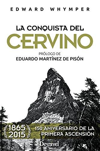 La conquista del Cervino (Literatura (desnivel)) por Whymper Edward