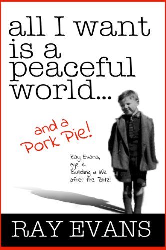 All I Want Is A Peaceful World and A Pork Pie! (English Edition)