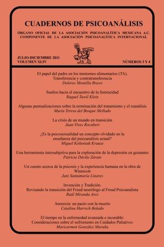 CUADERNOS DE PSICOANÁLISIS, Organo Oficial de la Asociación Psicoanalitica Mexicana, A.C., julio-diciembre de 2011, VOLUMEN XLIV, números 3 y 4