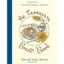 The Tassajara Bread Book by Edward Espe Brown (2011-02-15)