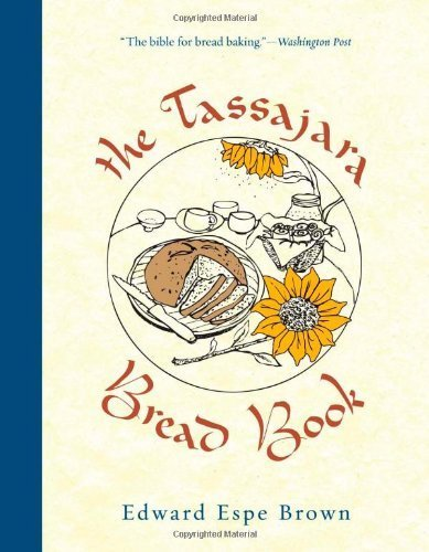 The Tassajara Bread Book by Brown, Edward Espe Published by Shambhala Publications Inc (2011)