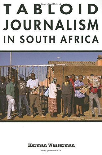 Tabloid Journalism in South Africa: True Story! (African Expressive Cultures)