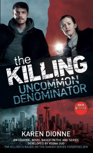 The Killing-Uncommon Denominator by Karen Dionne (2014-07-11)
