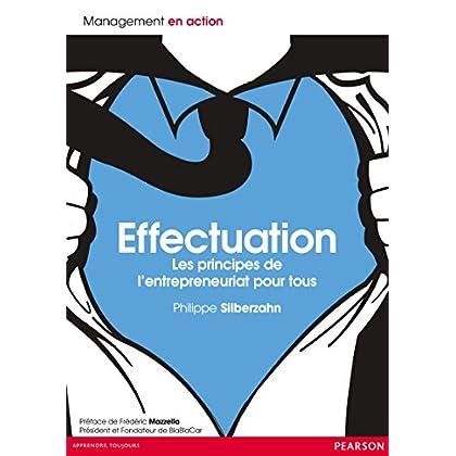 Effectuation: Les principes de l'entrepreneuriat pour tous (Management en action)