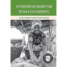 Entrepreneurship for Human Flourishing (Values & Capitalism)
