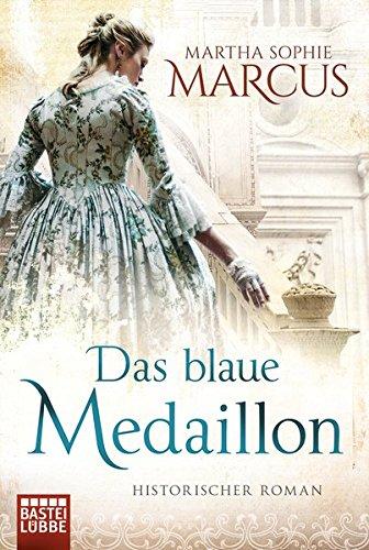 Buchseite und Rezensionen zu 'Das blaue Medaillon: Historischer Roman' von Martha Sophie Marcus