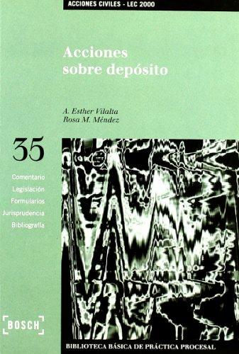 Acciones sobre depósito - Lec 2000: Biblioteca Básica de Práctica Procesal nº 35 por A.E. Vilalta Nicuesa