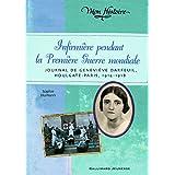 Infirmière pendant la Première Guerre mondiale: Journal de Geneviève Darfeuil, Houlgate-Paris, 1914-1918