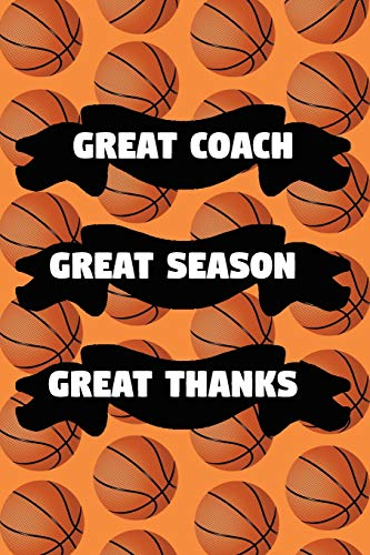 ason Great Thanks: Basketball Coaching Coaches Notebook Journal (6x9) ()