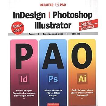 InDesign, Photoshop, Illustrator