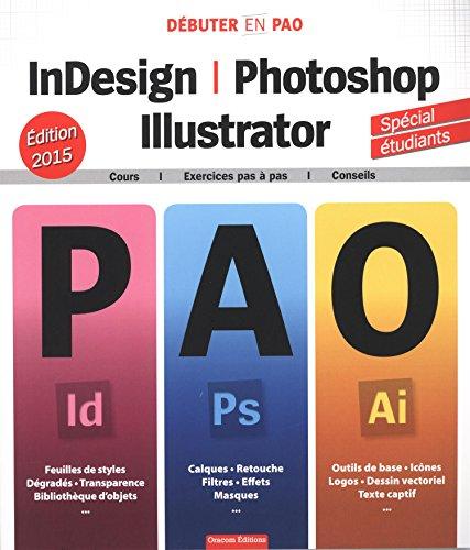 InDesign, Photoshop, Illustrator par Oracom Editions