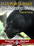 Le Livre de la jungle ? Das Dschungelbuch: Bilingue avec le texte parallèle - Zweisprachige Ausgabe: Français-Allemand /