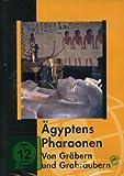 Ägyptens Pharaonen - Von Gräbern und Grabräubern - Mit Pharaonen