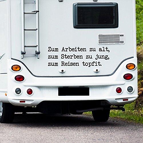 WA308 Clickzilla - Wohnmobil Aufkleber - Wohnwagen Aufkleber - Zum arbeiten zu alt, zum sterben zu jung, zum reisen topfit