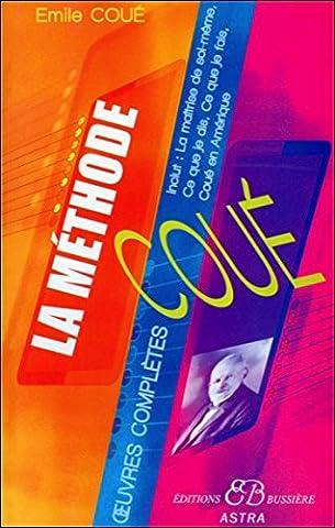 France Loisirs 2010 - La méthode Coué - Œuvres complètes :