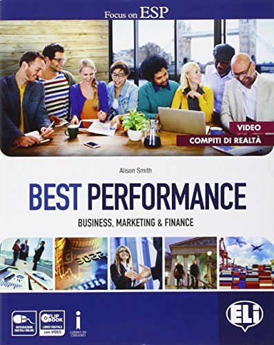Best performance. In business, marketing & finance. Con prove d'esame. Con e-book. Con espansione online. Per le Scuole superiori