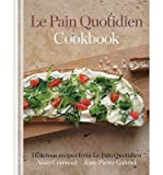 [ Le Pain Quotidien Cookbook Favourite Recipes from Le Pain Quotidien ] [ LE PAIN QUOTIDIEN COOKBOOK FAVOURITE RECIPES FROM LE PAIN QUOTIDIEN ] BY Gabriel, Jean-Pierre ( AUTHOR ) May-01-2013 HardCover