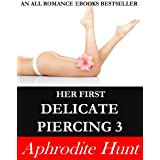 Her First Delicate Piercing 3 (English Edition)