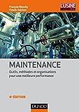 Maintenance - 4e éd. - Outils, méthodes et organisations pour une meilleure performance