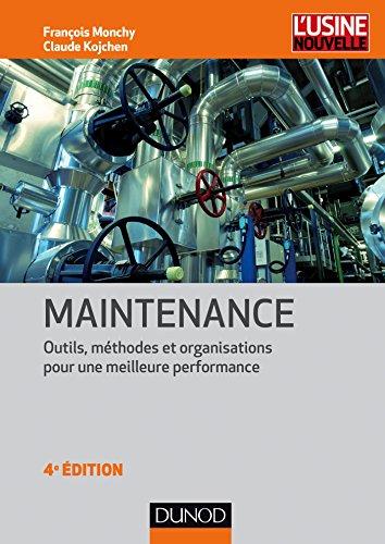 Maintenance - 4e éd. - Outils, méthodes et organ...