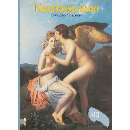 Neoclassicismo. Ediz. Illustrata