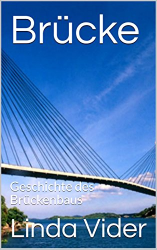 Brücke: Geschichte des Brückenbaus