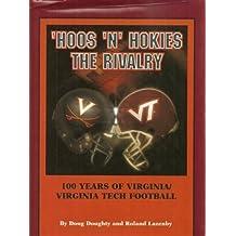 Hoos 'N' Hokies, the Rivalry: 100 Years of Virginia Tech-Virginia Football by Roland Lazenby (1995-10-02)