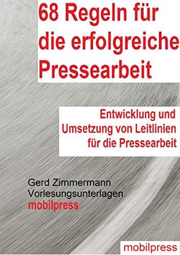 68 Regeln für die erfolgreiche Pressearbeit: Entwicklung und Umsetzung von Leitlinien für die Pressearbeit (Management + Kommunikation 7)
