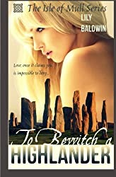 To Bewitch a Highlander (Isle of Mull Series) by Lily Baldwin (2013-04-10)