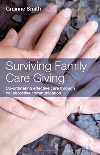 surviving-family-care-giving-co-ordinating-effective-care-through-collaborative-communication