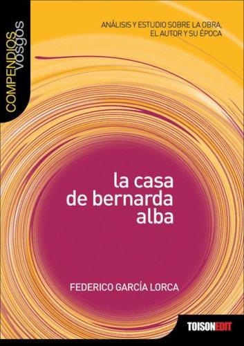 La Casa de Bernarda Alba (Compendios Vosgos Series) por Federico Garcia Lorca