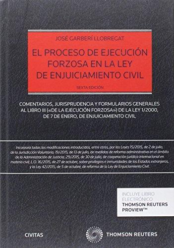 Proceso de ejecución forzosa en la ley de enjuiciamiento civil,El (6ª ed.) (Estudios y Comentarios de Legislación) por José Garberí Llobregat