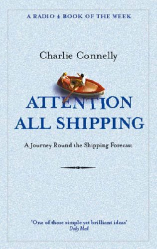 Price comparison product image Attention All Shipping: A Journey Round the Shipping Forecast (Radio 4 Book Of The Week)