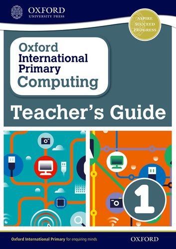 Oxford International Primary Computing: Teacher's Guide 1