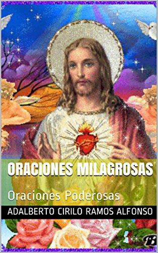 Dios: ORACIONES MILAGROSAS: Religión y Oraciones Poderosas, para todos aquellos que creen en Dios y en Jeus Cristos
