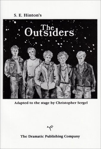 The Outsiders (A Full Lenth Play in Two Acts) by Drama. Adapted by Christopher Sergel. From the book by S.E. Hinton. (1990-04-27)