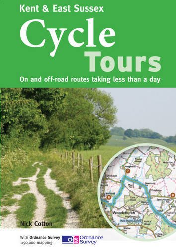 Kent & East Sussex Cycle Tours: On and Off-road Routes Taking Less Than a Day