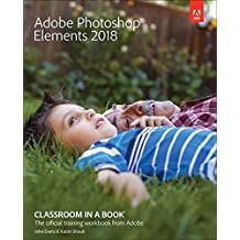 Adobe Photoshop Elements 2018 Classroom in a Book (Classroom in a Book (Adobe))